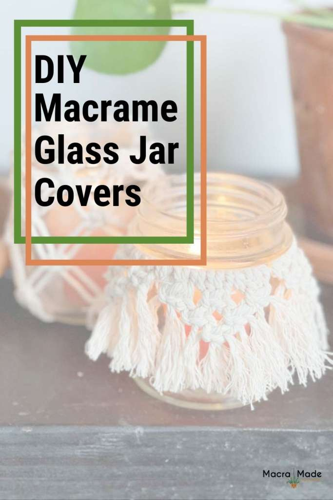 two ball jars with macrame covers with text DIY Macrame Glass Jar Covers