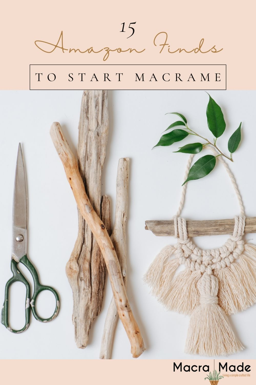 image of scissors, driftwood and mini macrame wall hanging with text overlay